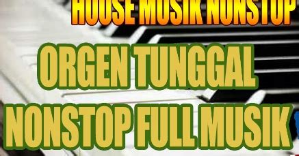 1520 arts will not put up mixtapes that the dj's do not provide for free or without the dj's consent. Download House Musik Remix Nonstop Orgen Tunggal 2019 Free Mp3   Dj Remix 2020