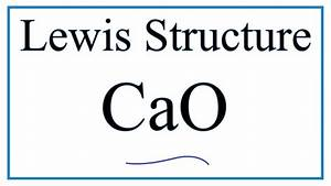 How To Draw The Lewis Dot Structure For Cao   Calcium