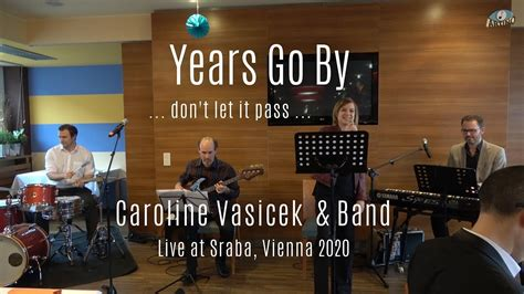 .песни 2020, новинки музыки 2020, русская музыка 2020, russische musik 2020. Years Go By - Caroline Vasicek & Band - Live at Straba (1220 Wien, 2.2.2020) Musik: Franz Novak ...