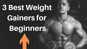 3 Best Weight Gainers For Beginners  Skinny To Ripped