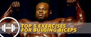 Top 5 Exercises For Bulging Biceps