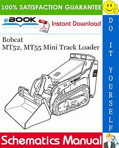 Bobcat Mt52  Mt55 Mini Track Loader Wiring  Hydraulic