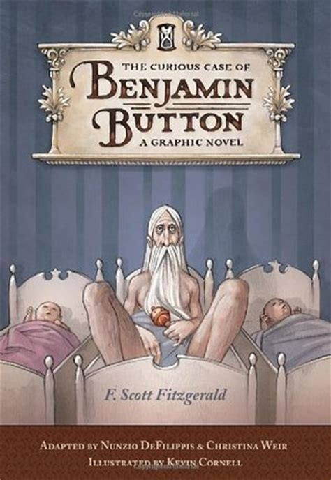 The Curious Case of Benjamin Button: A Graphic Novel by