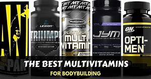 10 Best Multivitamins For Bodybuilding  U0026 Strength Training