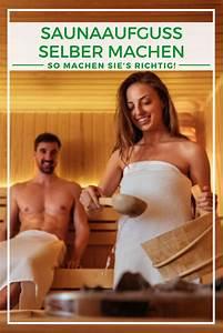 Saunaaufguss Selber Machen : saunaaufguss selber machen so geht 39 s ganz einfach saunaaufguss selber machen selber machen ~ Watch28wear.com Haus und Dekorationen