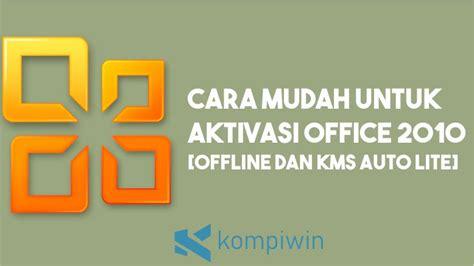Cara install klik activate office untuk aktivasi microsoft office. √ 2 Cara Aktivasi Office 2010 CMD dan KMS Auto Lite