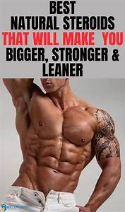 Best Natural Steroids That Will Make You Bigger  Stronger And Leaner   Bodybuilding  Steroids In