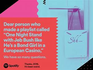Spotify Says 'Thanks 2016, It's Been Weird' In Witty OOH ...