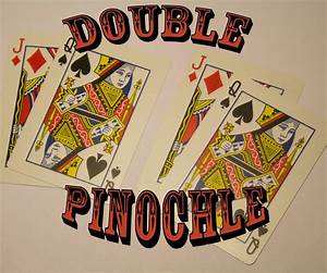 Beginners Guide To Double Pinochle   16 Steps  With