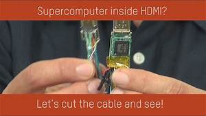 Supercomputer Inside Hdmi Cable  Let U0026 39 S Cut The Cable And See  Mcable