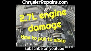 Chrysler 2 7l Engine Damage  Replace The Engine If You See