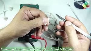 Samsung Earphone Working  Tear Down  U0026 Repairs