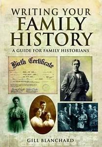 Writing Your Family History Gill Blanchard 9781781593721