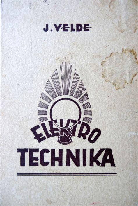 Lote Nr. 667 - J. Velde - Elektrotechnika teorijā un praksē. 1947., apgāds Latviešu raksti ...
