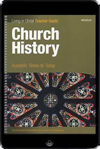 Living In Christ Series  Church History  Ebook  1 Year