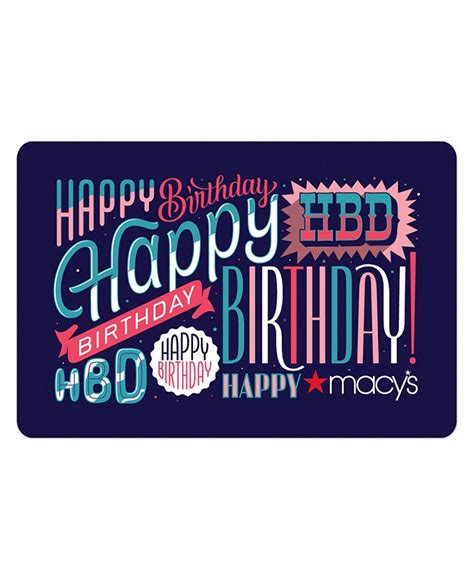 You can choose a custom amount or pick from $10, $50, $100 or $500 values. Macy's Happy Birthday E-Gift Card & Reviews - Gift Cards - Macy's