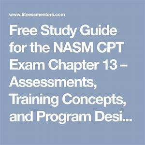 Free Study Guide For The Nasm Cpt Exam Chapter 13