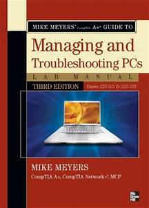 Mike Meyers U0026 39  Comptia A Guide To Managing  U0026 Troubleshooting