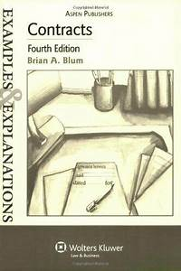 Contracts Examples  U0026 Explanations By Blum  Brian A   Paperback