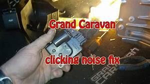 2013 Dodge Caravan Clicking Sound Under The Dash