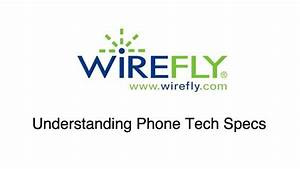 Understanding Cell Phone Technical Specifications