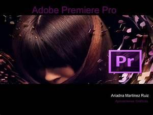 Adobe Premiere Pro Ariadna Mart U00ednez Ruiz Aplicaciones
