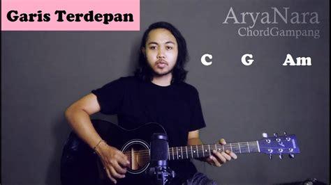 Chord payung teduh akad int f#m b 3x e. Chord Gampang (Garis Terdepan - Fiersa Besari) by Arya ...