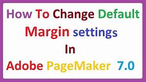 Margins Tutorial In Adobe Pagemaker